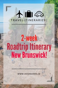A 2-week roadtrip itinerary for New Brunswick that spans the entire province including stops in Bathurst, Fredericton, Saint John and the Hopewell Rocks.