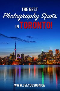 From landscape to architecture and nature photography, these are the best photography spots in Toronto!